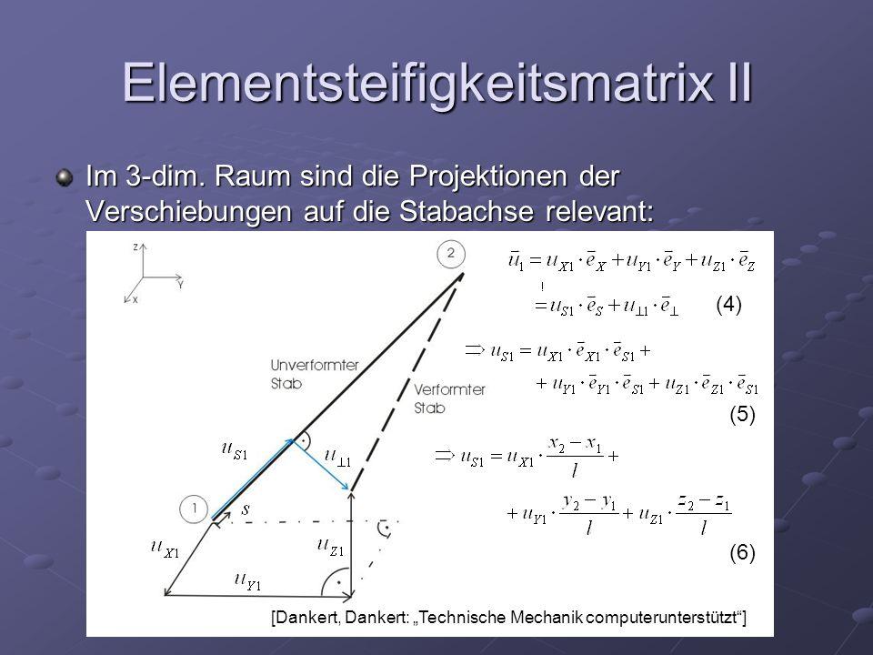 Elementsteifigkeitsmatrix II Im 3-dim.