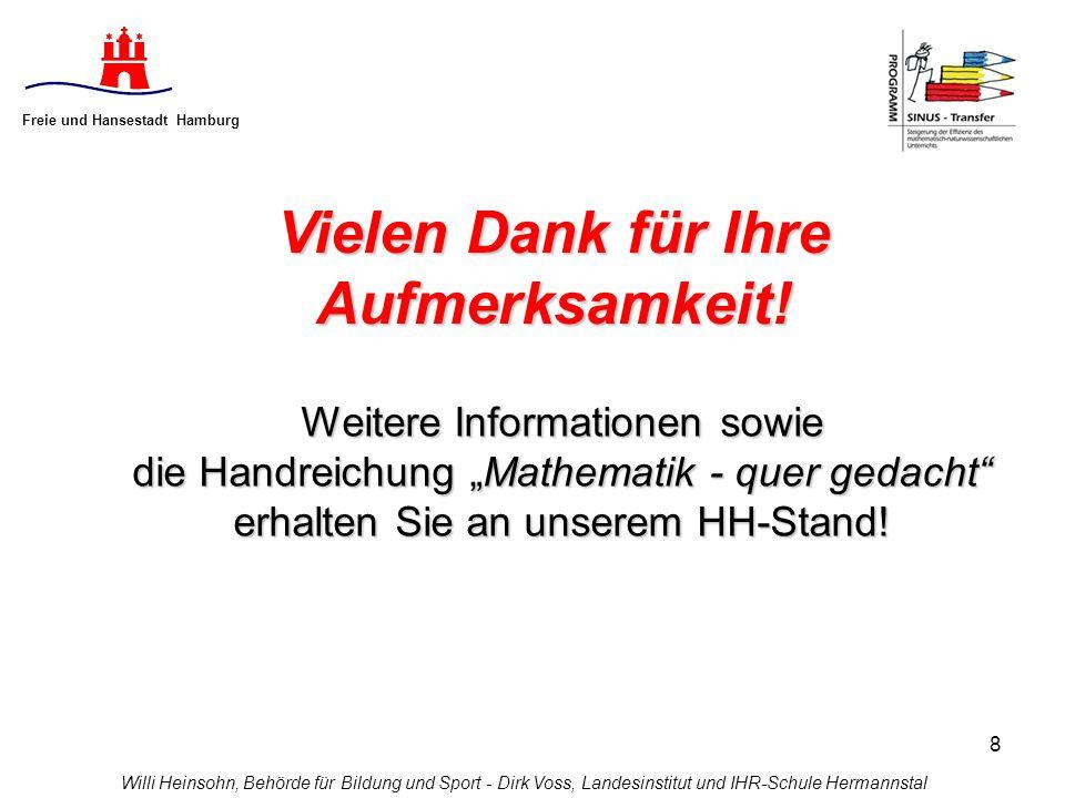 8 Freie und Hansestadt Hamburg Willi Heinsohn, Behörde für Bildung und Sport - Dirk Voss, Landesinstitut und IHR-Schule Hermannstal Vielen Dank für Ih