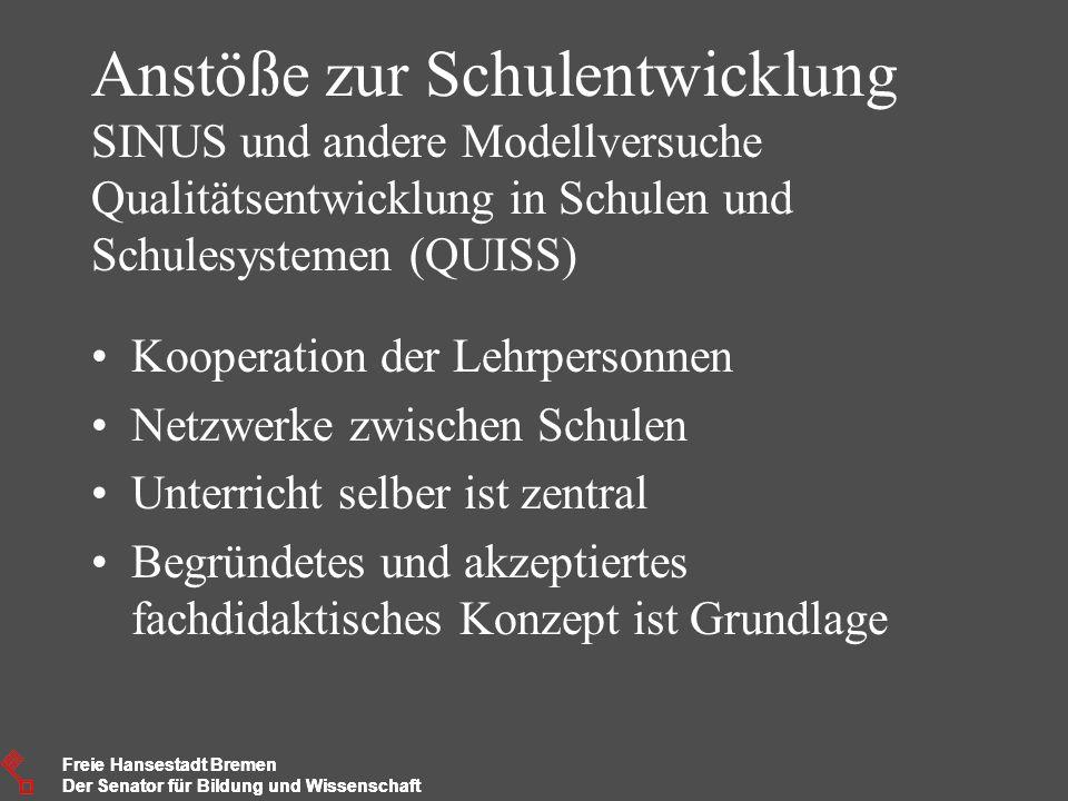 Freie Hansestadt Bremen Der Senator für Bildung und Wissenschaft Freie Hansestadt Bremen Der Senator für Bildung und Wissenschaft Anstöße zur Schulent