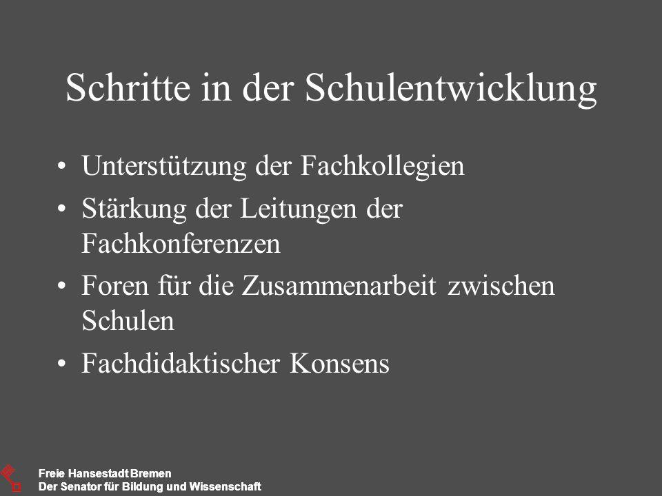 Freie Hansestadt Bremen Der Senator für Bildung und Wissenschaft Freie Hansestadt Bremen Der Senator für Bildung und Wissenschaft Schritte in der Schu