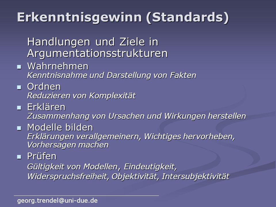 georg.trendel@uni-due.de Kommunikation und Bewertung (Standards) Fachsprache nutzen Eindeutigkeit, Abgrenzung, Klarheit, Ökonomie, intersubjektives Ve