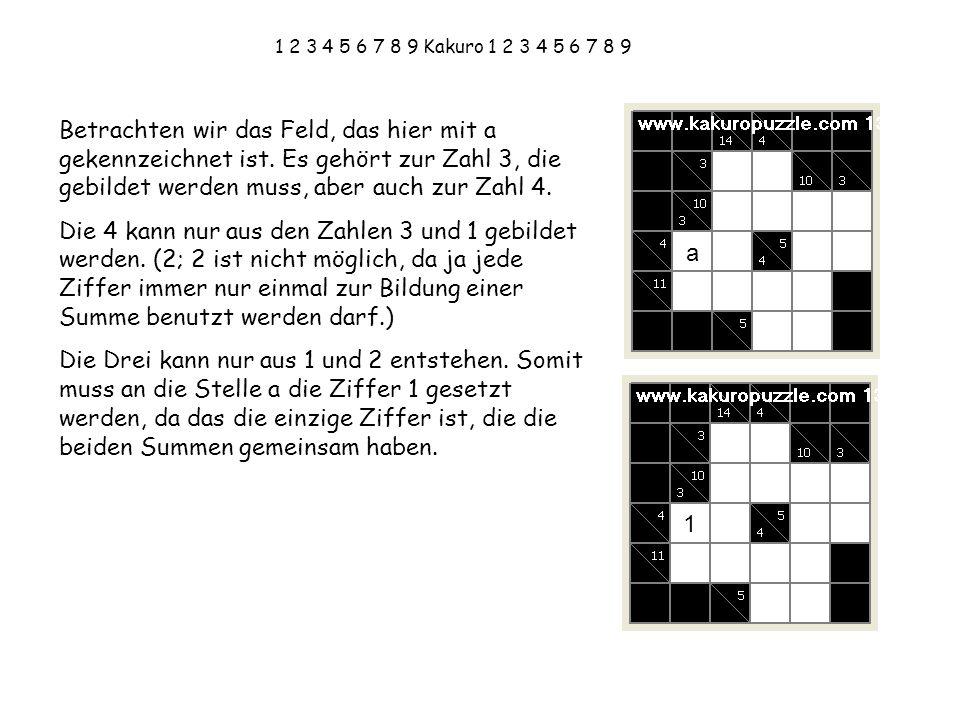 1 2 3 4 5 6 7 8 9 Kakuro 1 2 3 4 5 6 7 8 9 Nun vervollständigen wir die Summen für die 3 und die 4.