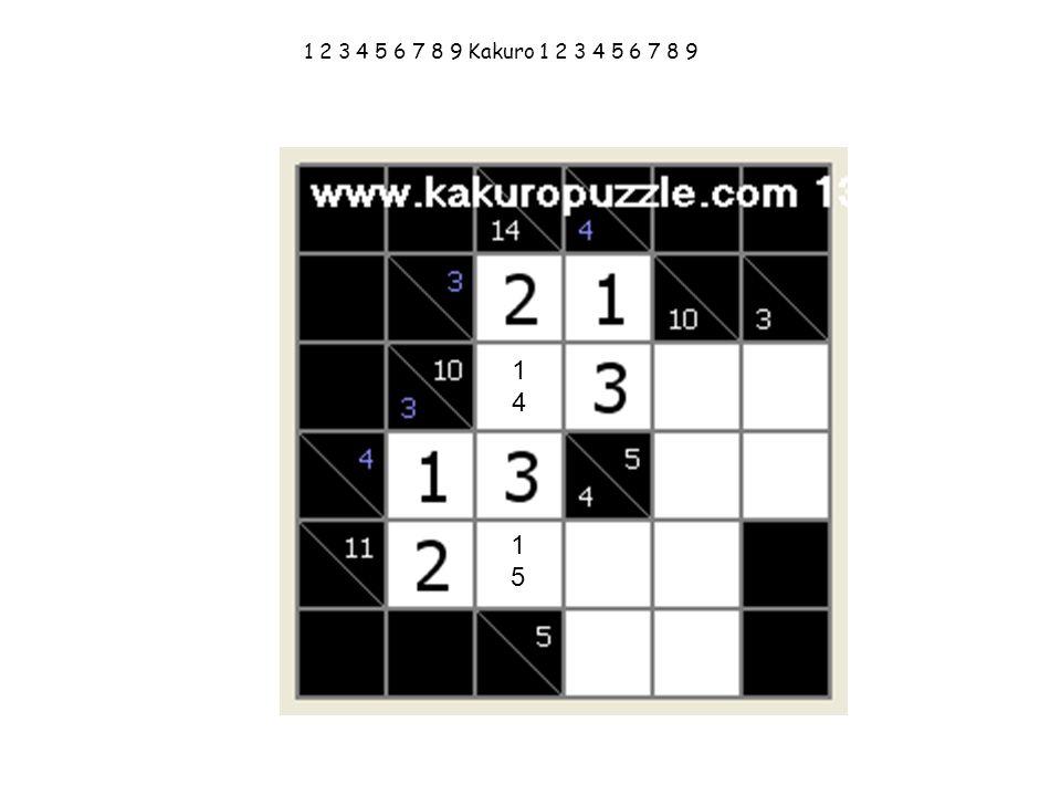 1 2 3 4 5 6 7 8 9 Kakuro 1 2 3 4 5 6 7 8 9 1414 1515