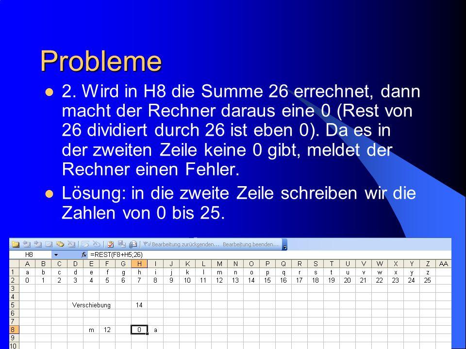 Heinz Laakmann 2005 Probleme 2. Wird in H8 die Summe 26 errechnet, dann macht der Rechner daraus eine 0 (Rest von 26 dividiert durch 26 ist eben 0). D