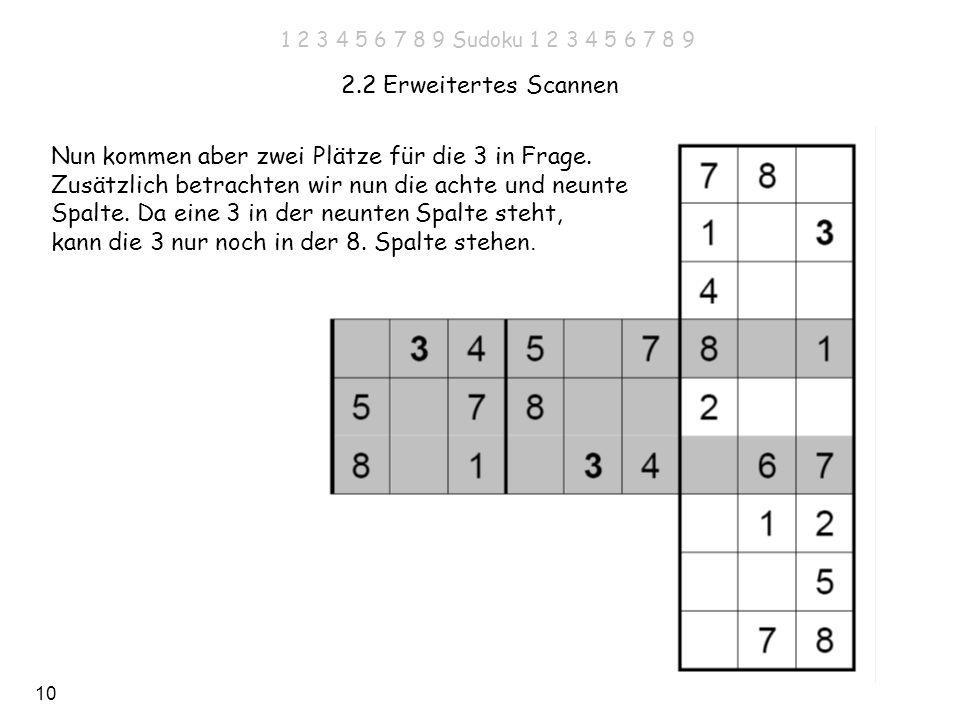 10 2.2 Erweitertes Scannen Nun kommen aber zwei Plätze für die 3 in Frage. Zusätzlich betrachten wir nun die achte und neunte Spalte. Da eine 3 in der