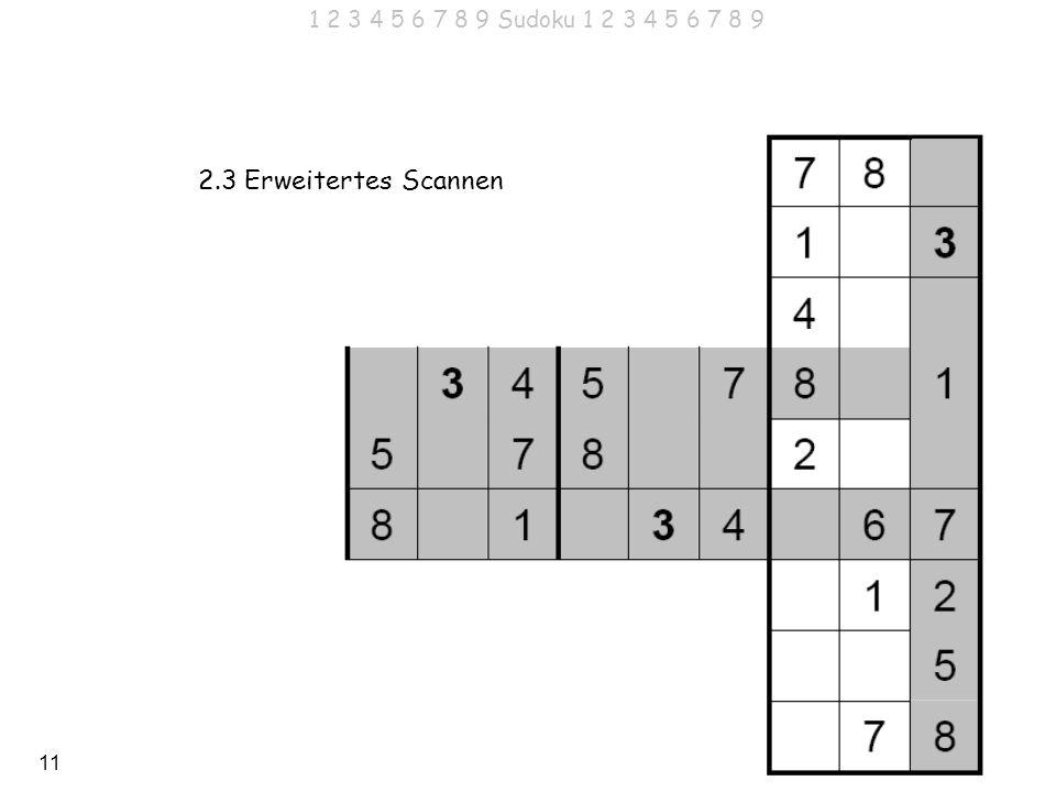 11 1 2 3 4 5 6 7 8 9 Sudoku 1 2 3 4 5 6 7 8 9 2.3 Erweitertes Scannen