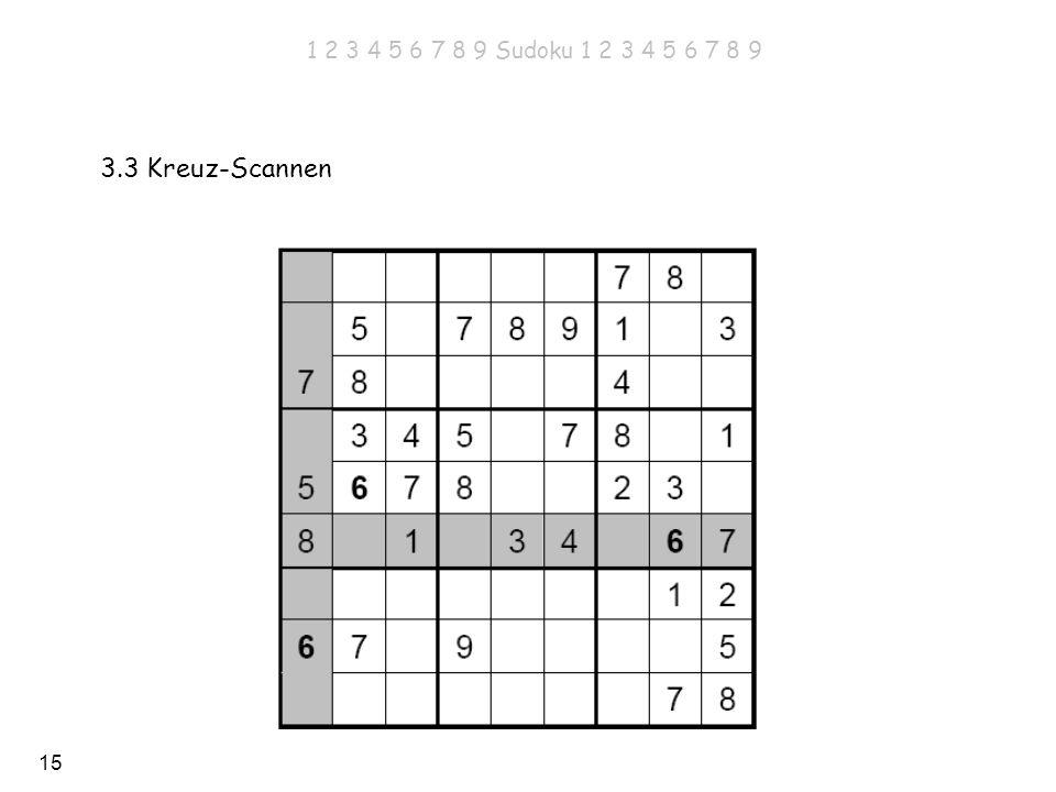 15 3.3 Kreuz-Scannen 1 2 3 4 5 6 7 8 9 Sudoku 1 2 3 4 5 6 7 8 9
