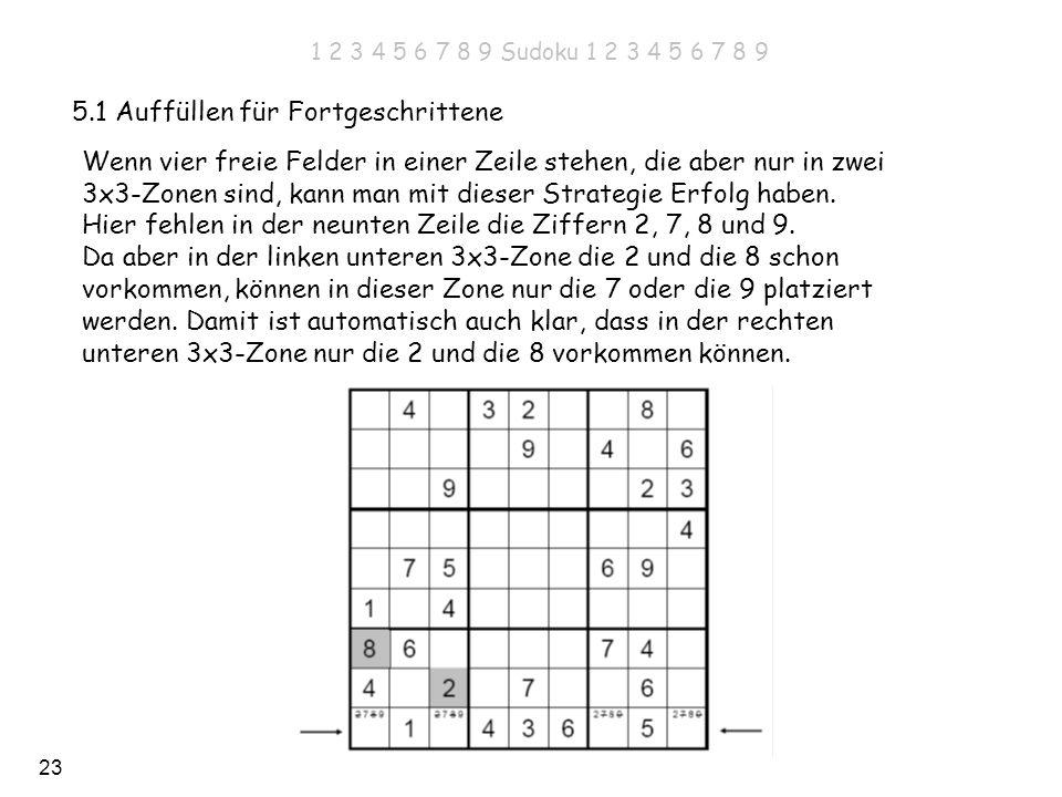 23 5.1 Auffüllen für Fortgeschrittene Wenn vier freie Felder in einer Zeile stehen, die aber nur in zwei 3x3-Zonen sind, kann man mit dieser Strategie