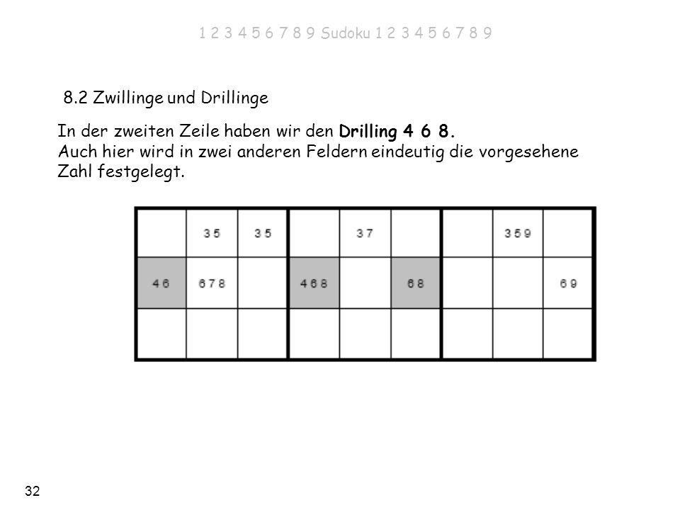 32 8.2 Zwillinge und Drillinge In der zweiten Zeile haben wir den Drilling 4 6 8. Auch hier wird in zwei anderen Feldern eindeutig die vorgesehene Zah