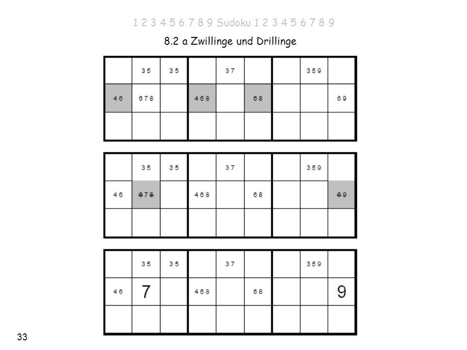 33 8.2 a Zwillinge und Drillinge 1 2 3 4 5 6 7 8 9 Sudoku 1 2 3 4 5 6 7 8 9