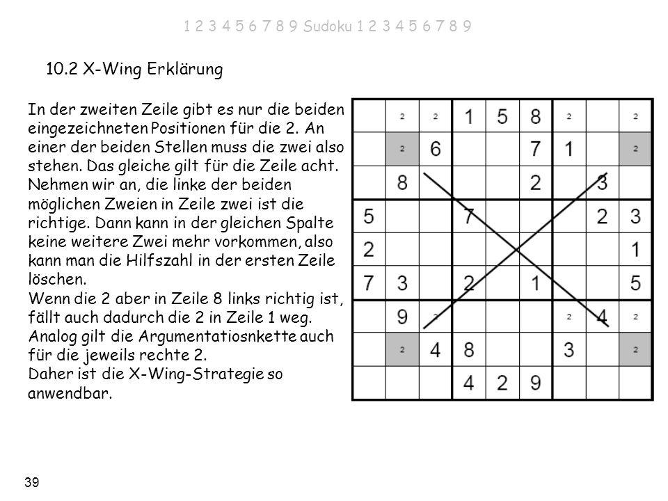 39 10.2 X-Wing Erklärung In der zweiten Zeile gibt es nur die beiden eingezeichneten Positionen für die 2. An einer der beiden Stellen muss die zwei a