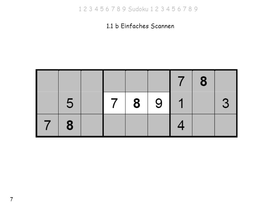 7 1.1 b Einfaches Scannen 1 2 3 4 5 6 7 8 9 Sudoku 1 2 3 4 5 6 7 8 9