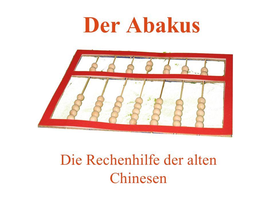 Der Abakus Die Rechenhilfe der alten Chinesen