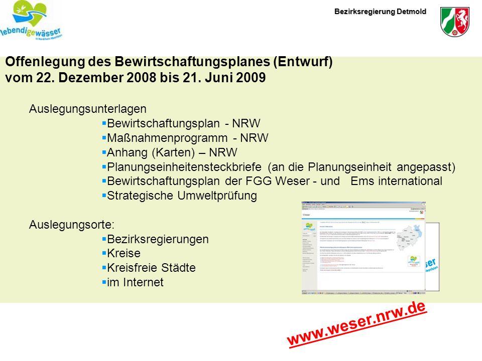 Bezirksregierung Detmold Offenlegung des Bewirtschaftungsplanes (Entwurf) vom 22. Dezember 2008 bis 21. Juni 2009 Auslegungsunterlagen Bewirtschaftung