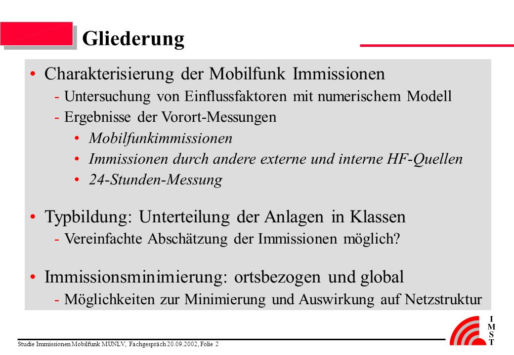 Studie Immissionen Mobilfunk MUNLV, Fachgespräch 20.09.2002, Folie 2 Gliederung Charakterisierung der Mobilfunk Immissionen -Untersuchung von Einfluss