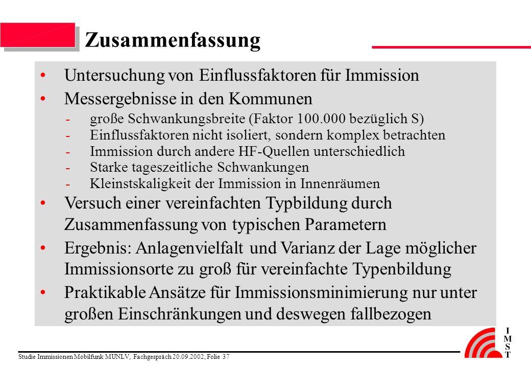 Studie Immissionen Mobilfunk MUNLV, Fachgespräch 20.09.2002, Folie 37 Zusammenfassung Untersuchung von Einflussfaktoren für Immission Messergebnisse i