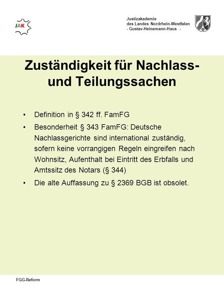Justizakademie des Landes Nordrhein-Westfalen - Gustav-Heinemann-Haus - FGG-Reform Zuständigkeit für Nachlass- und Teilungssachen Definition in § 342