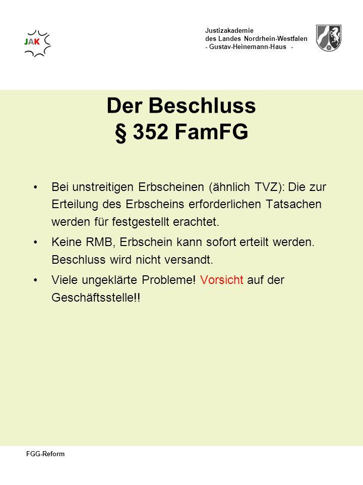 Justizakademie des Landes Nordrhein-Westfalen - Gustav-Heinemann-Haus - FGG-Reform Der Beschluss § 352 FamFG Bei unstreitigen Erbscheinen (ähnlich TVZ