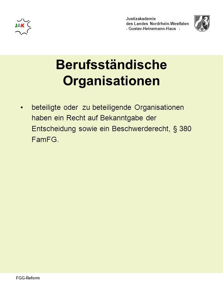 Justizakademie des Landes Nordrhein-Westfalen - Gustav-Heinemann-Haus - FGG-Reform Berufsständische Organisationen beteiligte oder zu beteiligende Org
