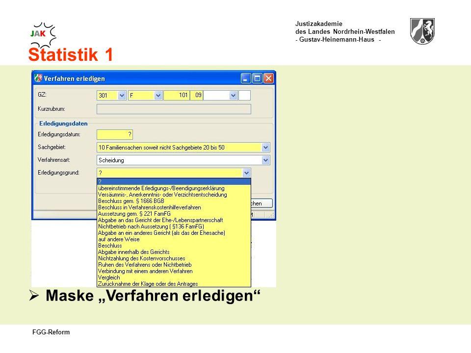 Justizakademie des Landes Nordrhein-Westfalen - Gustav-Heinemann-Haus - FGG-Reform Statistik 1 Maske Verfahren erledigen