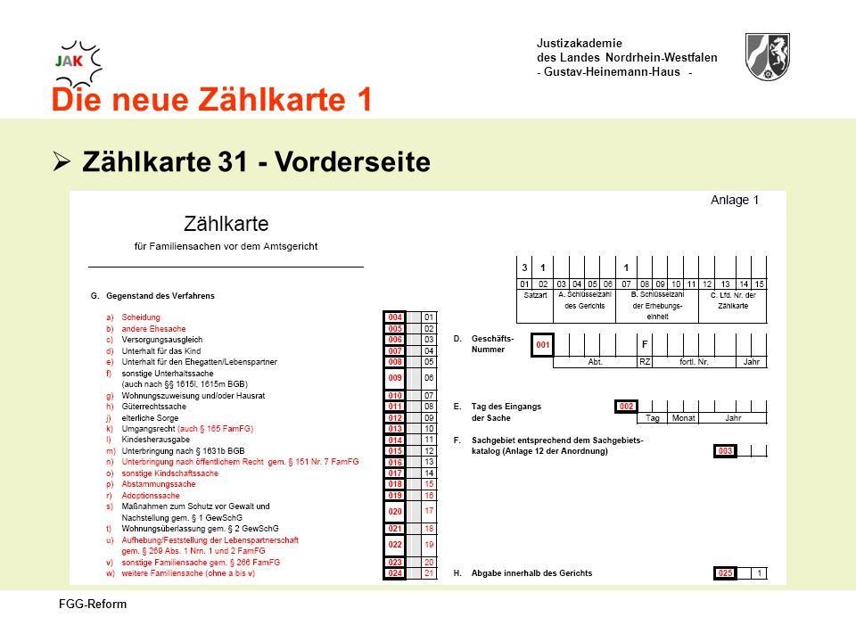 Justizakademie des Landes Nordrhein-Westfalen - Gustav-Heinemann-Haus - FGG-Reform Die neue Zählkarte 1 Zählkarte 31 - Vorderseite