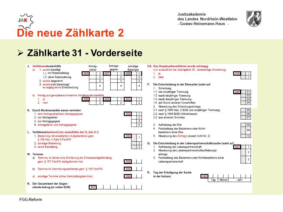 Justizakademie des Landes Nordrhein-Westfalen - Gustav-Heinemann-Haus - FGG-Reform Die neue Zählkarte 2 Zählkarte 31 - Vorderseite