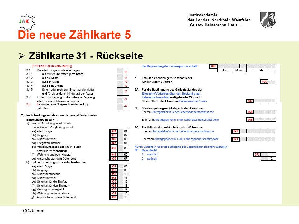 Justizakademie des Landes Nordrhein-Westfalen - Gustav-Heinemann-Haus - FGG-Reform Die neue Zählkarte 5 Zählkarte 31 - Rückseite