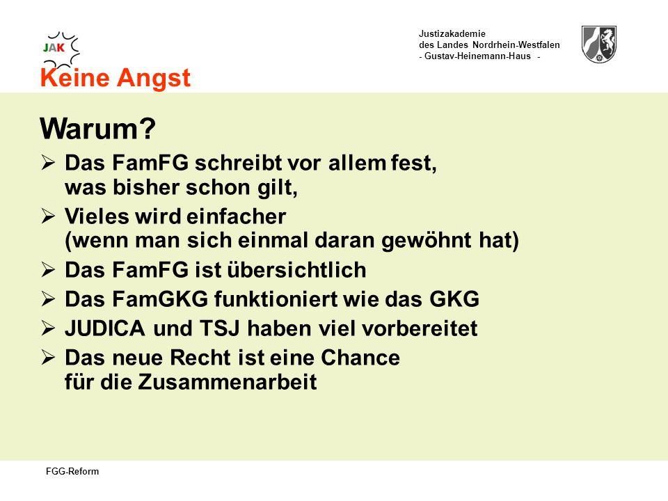 Justizakademie des Landes Nordrhein-Westfalen - Gustav-Heinemann-Haus - FGG-Reform Keine Angst Warum.