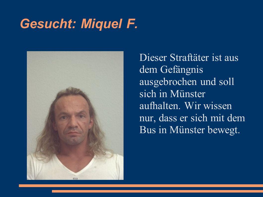 Gesucht: Miquel F.