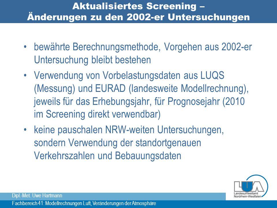 Dipl.-Met. Uwe Hartmann Fachbereich 41: Modellrechnungen Luft, Veränderungen der Atmosphäre Aktualisiertes Screening – Änderungen zu den 2002-er Unter