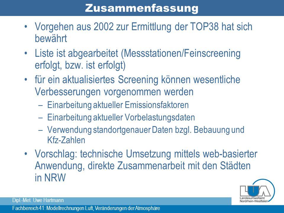Dipl.-Met. Uwe Hartmann Fachbereich 41: Modellrechnungen Luft, Veränderungen der Atmosphäre Zusammenfassung Vorgehen aus 2002 zur Ermittlung der TOP38
