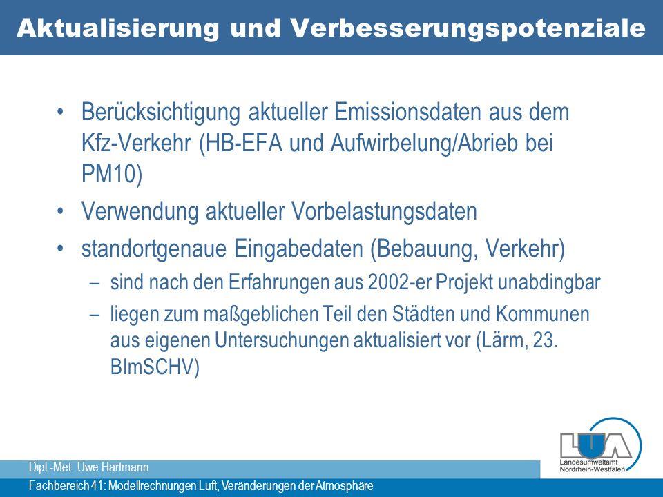 Dipl.-Met. Uwe Hartmann Fachbereich 41: Modellrechnungen Luft, Veränderungen der Atmosphäre Aktualisierung und Verbesserungspotenziale Berücksichtigun