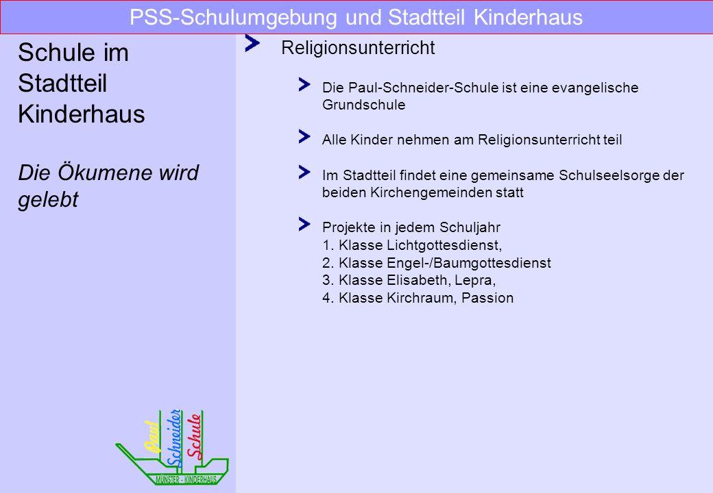 PSS-Schulumgebung und Stadtteil Kinderhaus Schule im Stadtteil Kinderhaus Kurze Wege, viele Angebote sind aufgrund von Kooperationen in der Schule mög