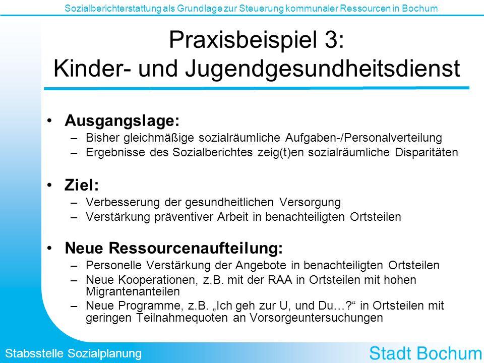 Stabsstelle Sozialplanung Sozialberichterstattung als Grundlage zur Steuerung kommunaler Ressourcen in Bochum Praxisbeispiel 3: Kinder- und Jugendgesu