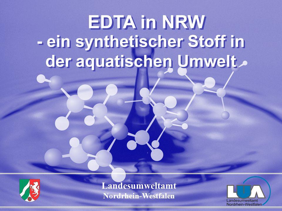 Landesumweltamt Nordrhein-Westfalen Was ist EDTA ? Ethylendiamintetraessigsäure C 10 H 16 N 2 O 8