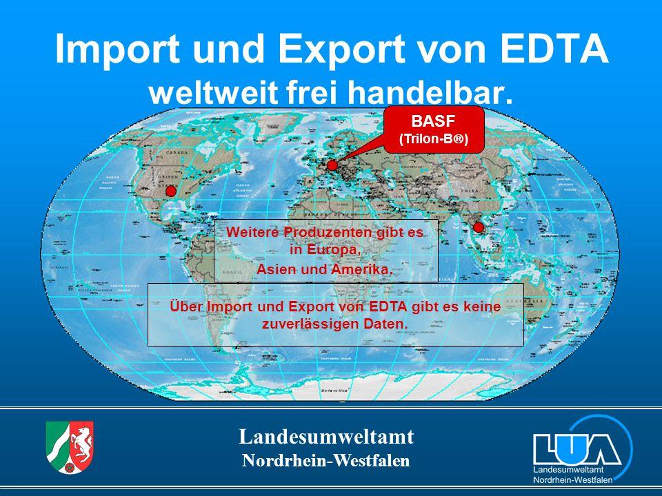 Landesumweltamt Nordrhein-Westfalen Fazit (2) Aus den Ergebnissen der Emissionsuntersuchungen konnten weitere Rückschlüsse über die Herkunft und Verwendung von EDTA in NRW gezogen werden.