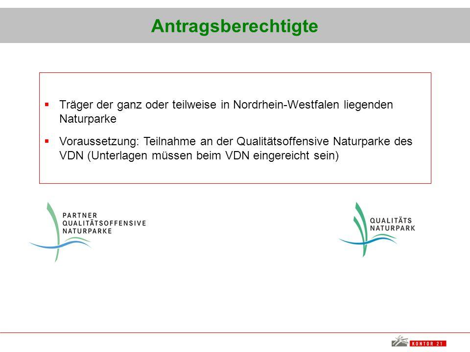 Antragsberechtigte Träger der ganz oder teilweise in Nordrhein-Westfalen liegenden Naturparke Voraussetzung: Teilnahme an der Qualitätsoffensive Natur