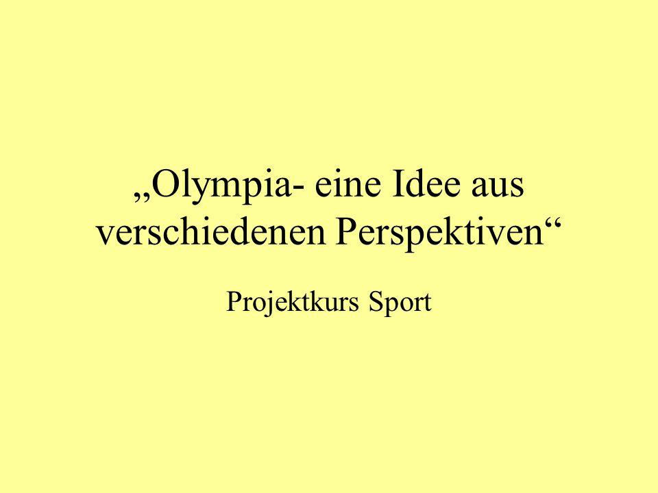 Olympia- eine Idee aus verschiedenen Perspektiven Projektkurs Sport