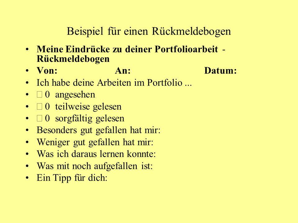 Beispiel für einen Rückmeldebogen Meine Eindrücke zu deiner Portfolioarbeit - Rückmeldebogen Von: An:Datum: Ich habe deine Arbeiten im Portfolio... 0a