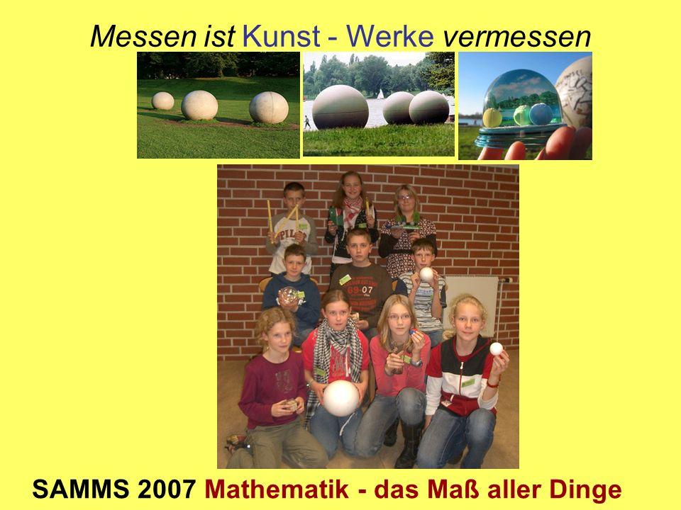 Messen ist Kunst - Werke vermessen SAMMS 2007 Mathematik - das Maß aller Dinge