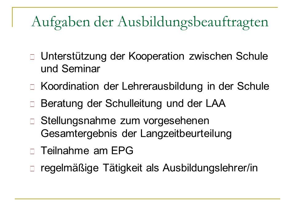 Unterstützung der Kooperation zwischen Schule und Seminar Koordination der Lehrerausbildung in der Schule Beratung der Schulleitung und der LAA Stellu