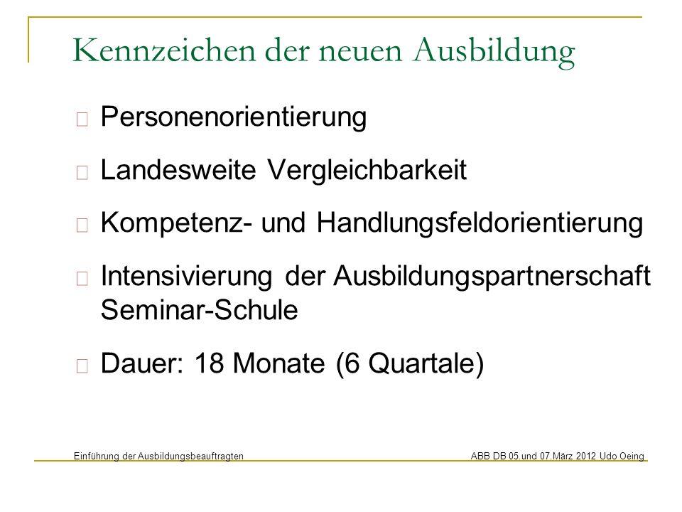 Personenorientierung Landesweite Vergleichbarkeit Kompetenz- und Handlungsfeldorientierung Intensivierung der Ausbildungspartnerschaft Seminar-Schule