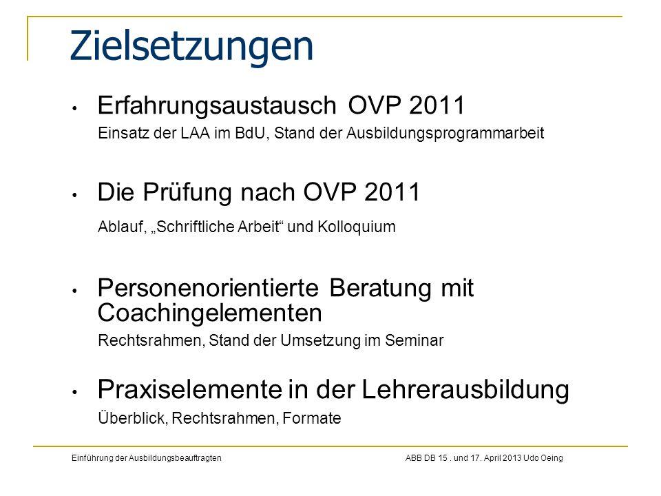 Erfahrungsaustausch OVP 2011 Einsatz der LAA im BdU, Stand der Ausbildungsprogrammarbeit Die Prüfung nach OVP 2011 Ablauf, Schriftliche Arbeit und Kol