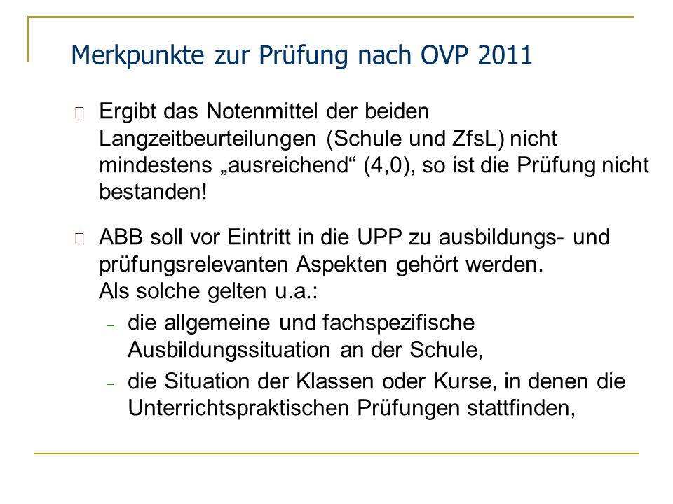 Merkpunkte zur Prüfung nach OVP 2011 Ergibt das Notenmittel der beiden Langzeitbeurteilungen (Schule und ZfsL) nicht mindestens ausreichend (4,0), so