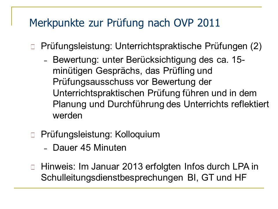 Merkpunkte zur Prüfung nach OVP 2011 Prüfungsleistung: Unterrichtspraktische Prüfungen (2) – Bewertung: unter Berücksichtigung des ca. 15- minütigen G