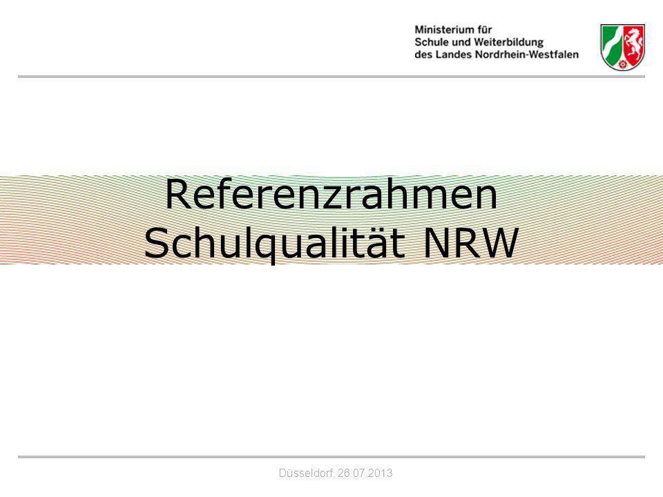 Düsseldorf, 26.07.2013 Referenzrahmen Schulqualität NRW