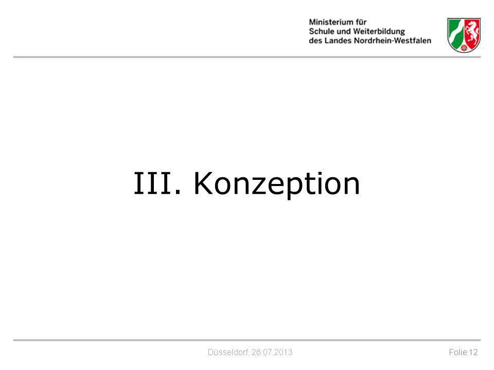 Düsseldorf, 26.07.2013 III. Konzeption Folie 12