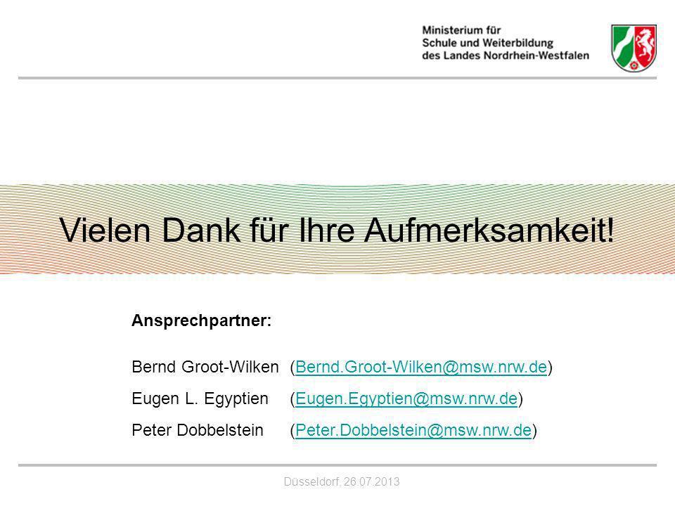 Düsseldorf, 26.07.2013 Vielen Dank für Ihre Aufmerksamkeit! Ansprechpartner: Bernd Groot-Wilken (Bernd.Groot-Wilken@msw.nrw.de)Bernd.Groot-Wilken@msw.