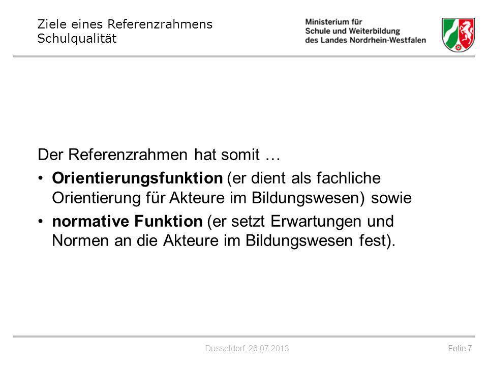 Düsseldorf, 26.07.2013 Der Referenzrahmen hat somit … Orientierungsfunktion (er dient als fachliche Orientierung für Akteure im Bildungswesen) sowie n