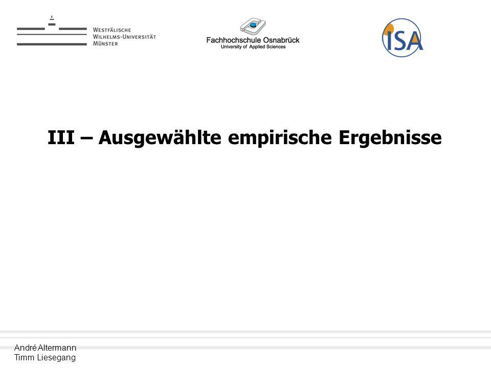 André Altermann Timm Liesegang III – Ausgewählte empirische Ergebnisse